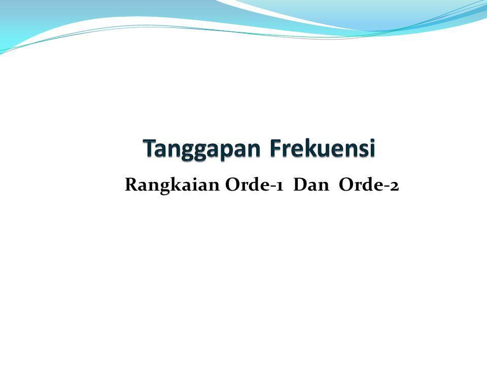 Rangkaian Orde-1 Dan Orde-2