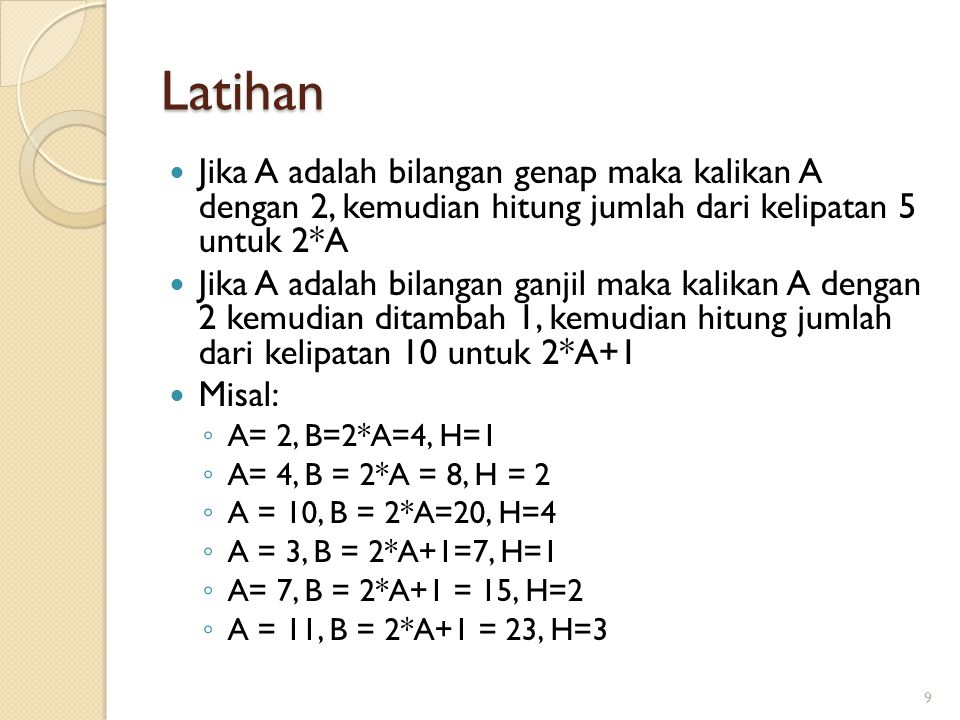 Latihan Jika A adalah bilangan genap maka kalikan A dengan 2, kemudian hitung jumlah dari kelipatan 5 untuk 2*A.
