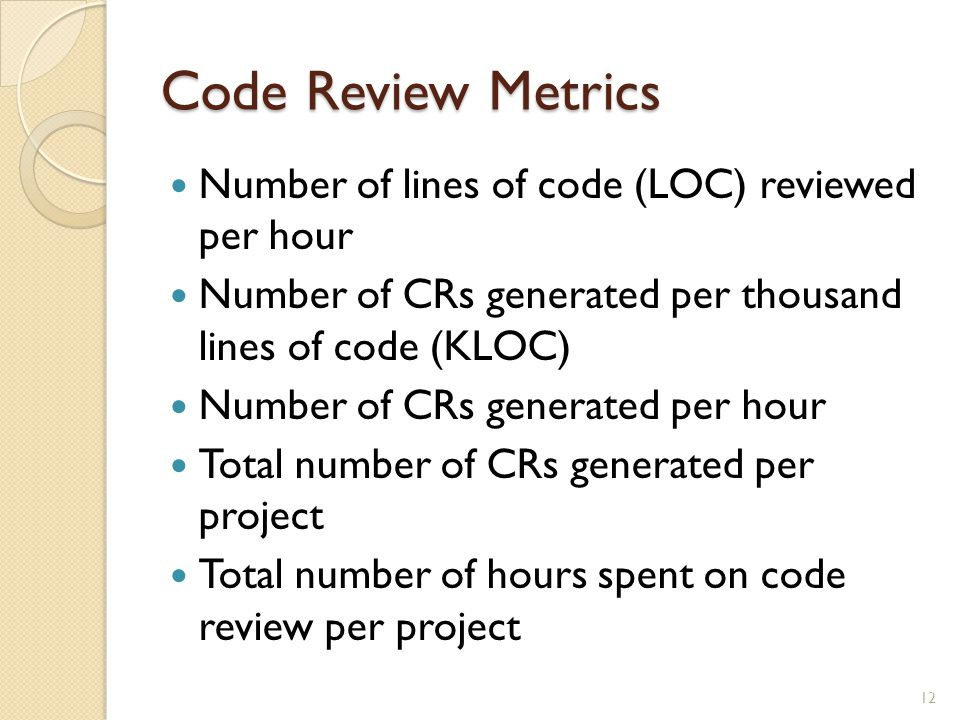 Code Review Metrics Number of lines of code (LOC) reviewed per hour