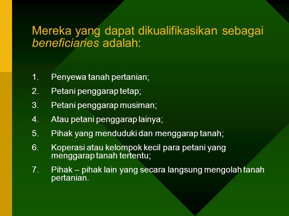 Mereka yang dapat dikualifikasikan sebagai beneficiaries adalah: