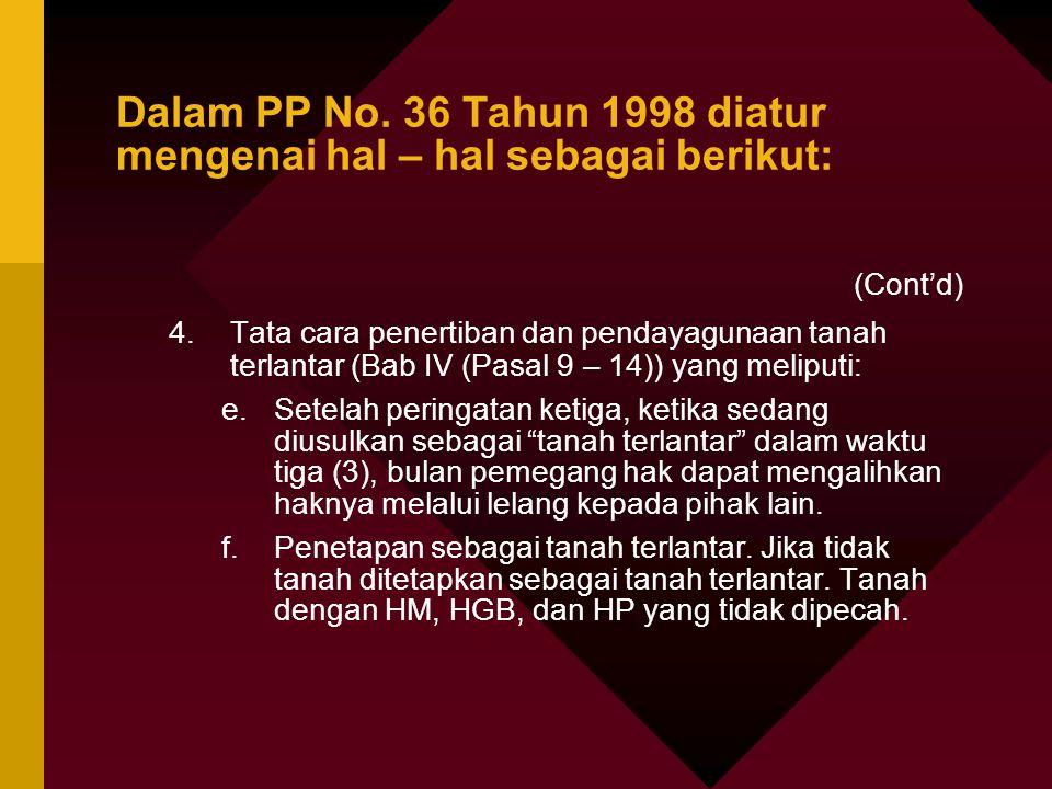 Dalam PP No. 36 Tahun 1998 diatur mengenai hal – hal sebagai berikut: