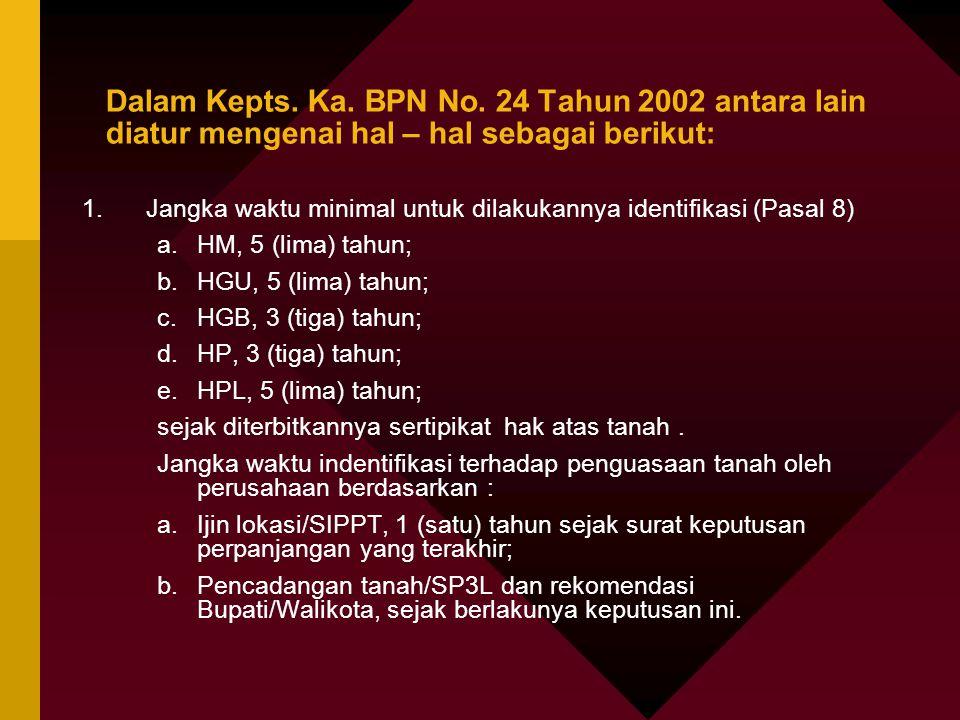 Dalam Kepts. Ka. BPN No. 24 Tahun 2002 antara lain diatur mengenai hal – hal sebagai berikut: