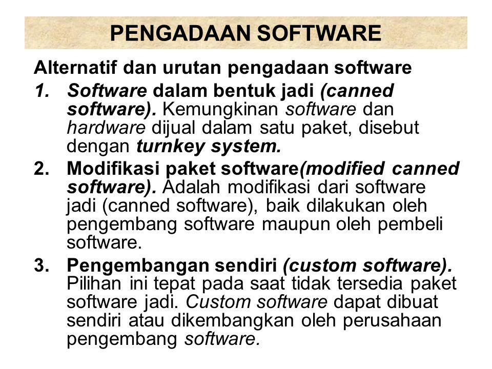 PENGADAAN SOFTWARE Alternatif dan urutan pengadaan software