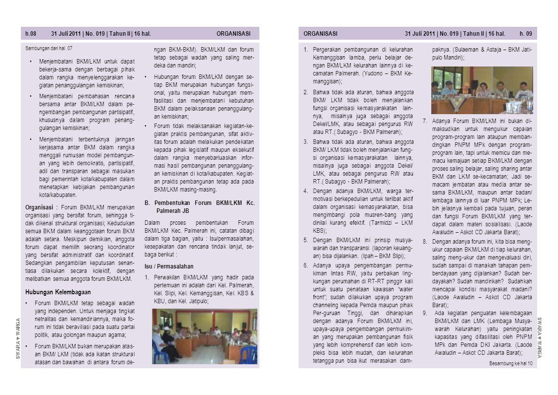 h.08 31 Juli 2011 | No. 019 | Tahun II | 16 hal. ORGANISASI