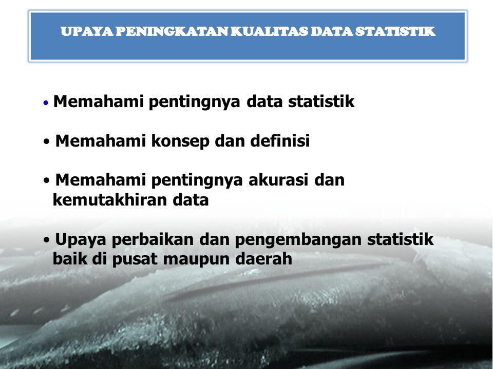 UPAYA PENINGKATAN KUALITAS DATA STATISTIK