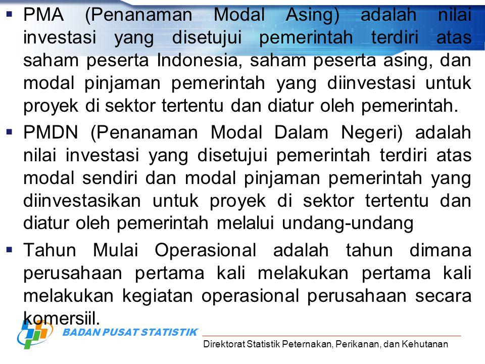 PMA (Penanaman Modal Asing) adalah nilai investasi yang disetujui pemerintah terdiri atas saham peserta Indonesia, saham peserta asing, dan modal pinjaman pemerintah yang diinvestasi untuk proyek di sektor tertentu dan diatur oleh pemerintah.