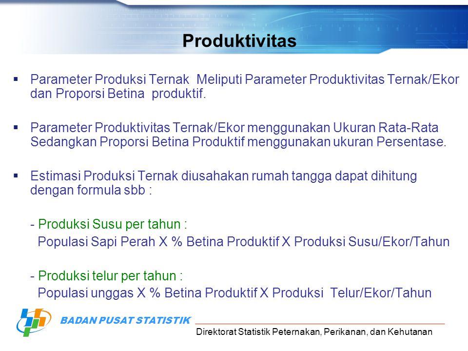Produktivitas Parameter Produksi Ternak Meliputi Parameter Produktivitas Ternak/Ekor dan Proporsi Betina produktif.