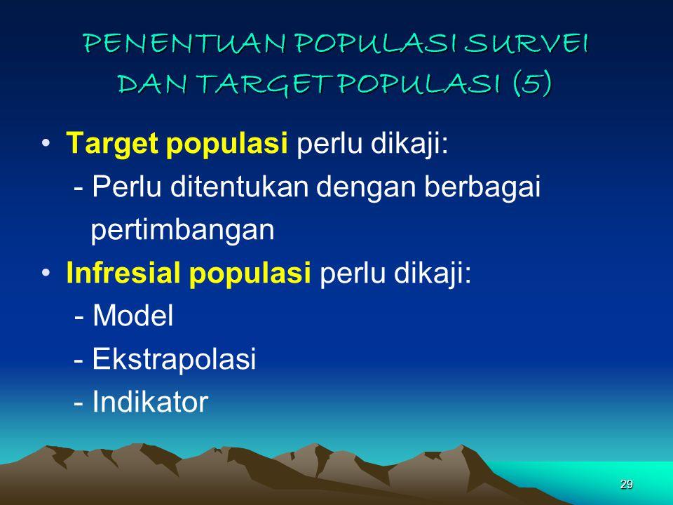 PENENTUAN POPULASI SURVEI DAN TARGET POPULASI (5)