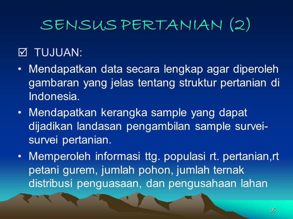SENSUS PERTANIAN (2)  TUJUAN: