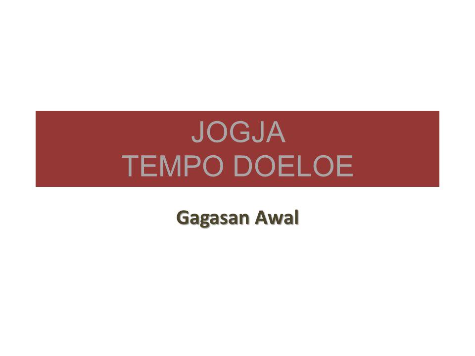JOGJA TEMPO DOELOE Gagasan Awal