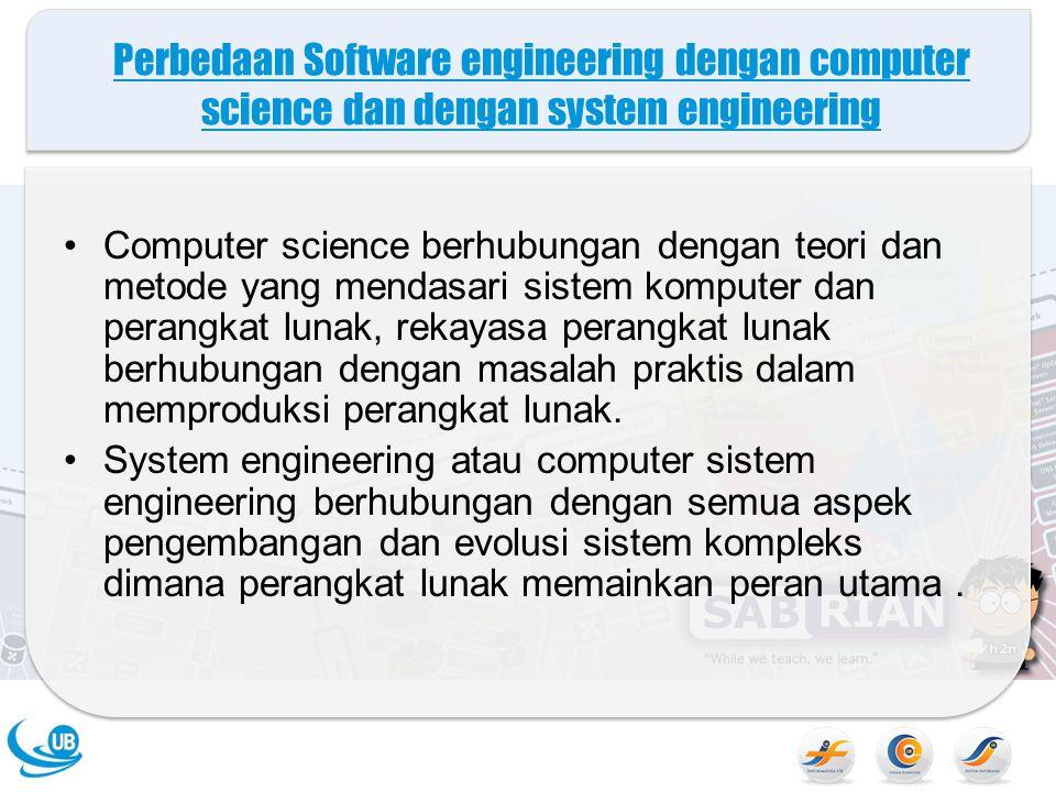 Perbedaan Software engineering dengan computer science dan dengan system engineering