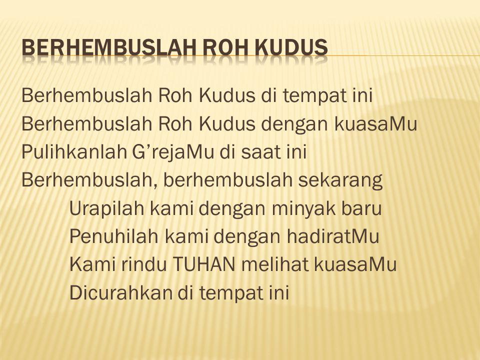 BERHEMBUSLAH ROH KUDUS