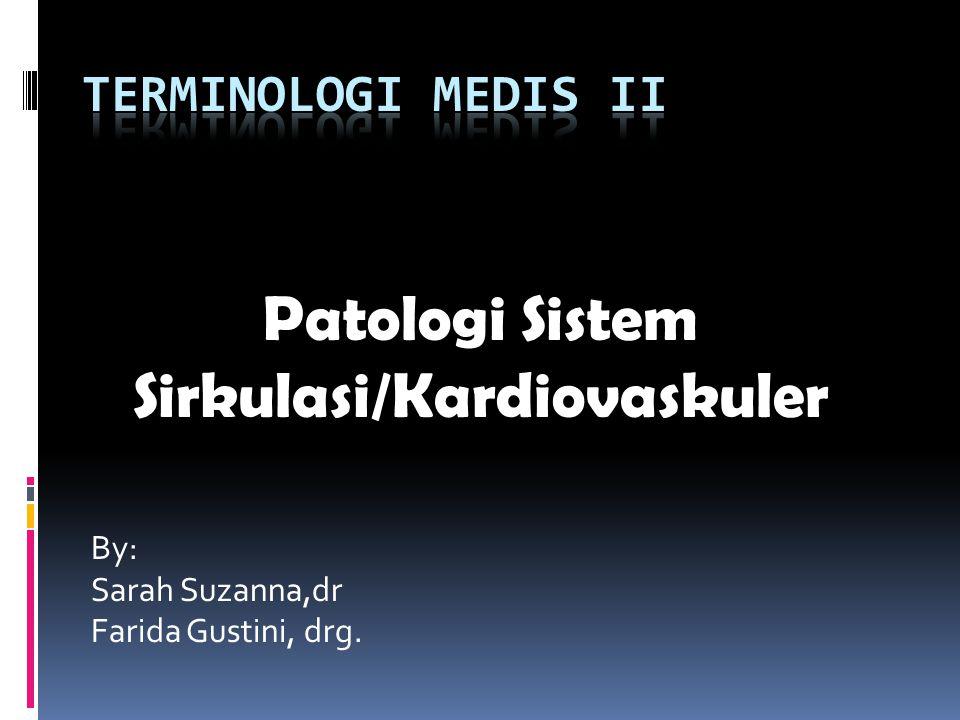 Patologi Sistem Sirkulasi/Kardiovaskuler