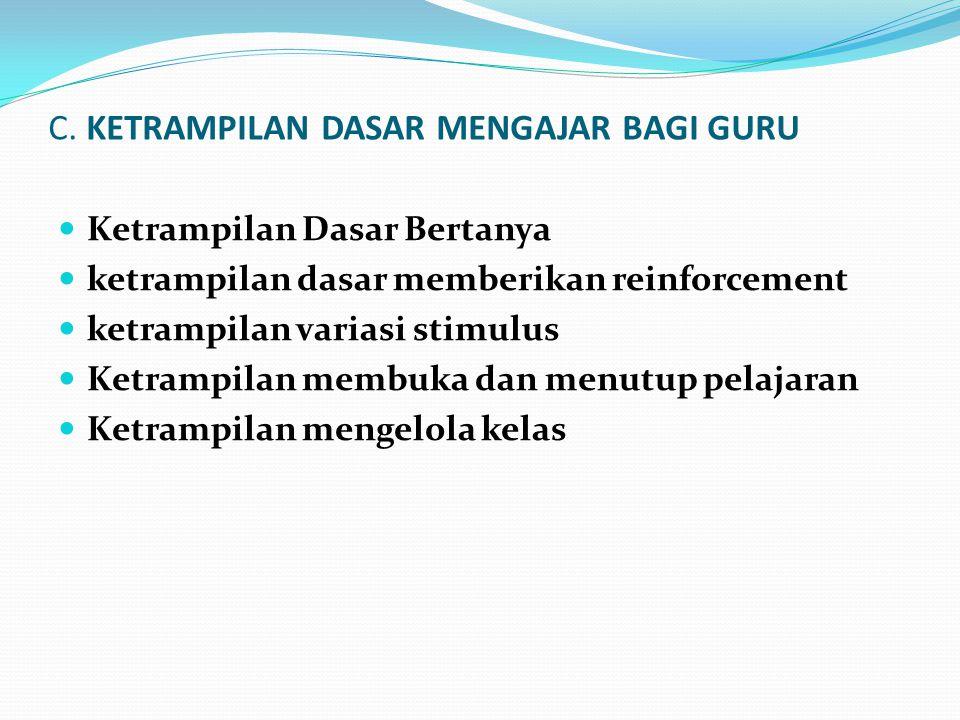 C. KETRAMPILAN DASAR MENGAJAR BAGI GURU