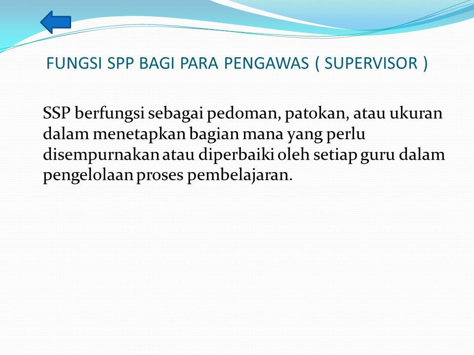 FUNGSI SPP BAGI PARA PENGAWAS ( SUPERVISOR )