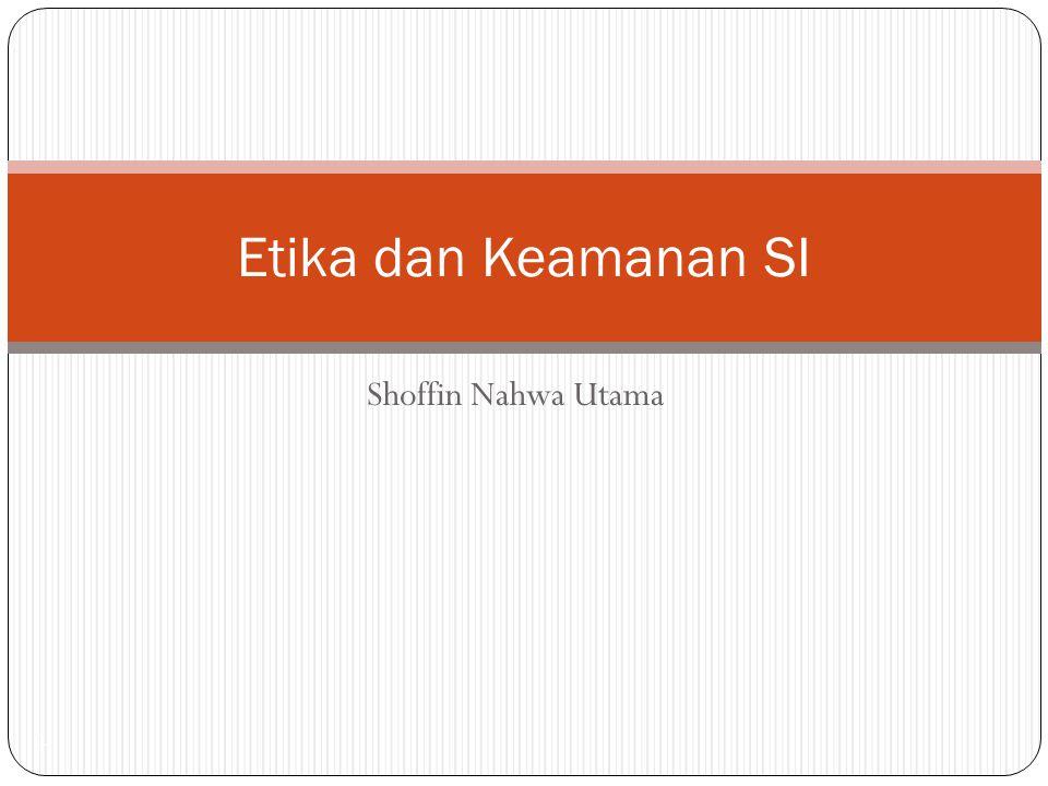 Etika dan Keamanan SI Shoffin Nahwa Utama