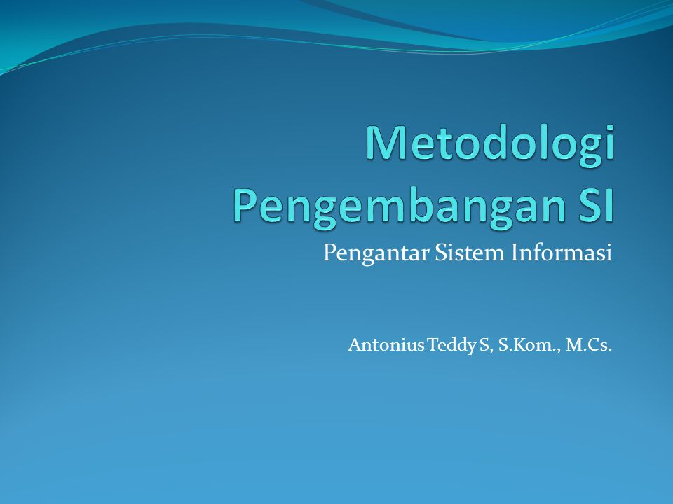 Metodologi Pengembangan SI