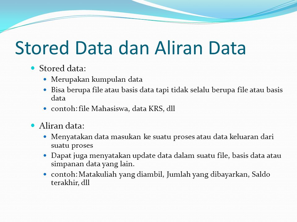 Stored Data dan Aliran Data