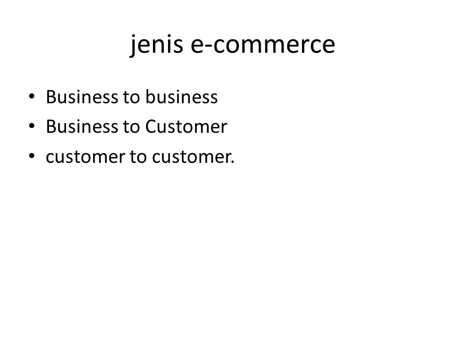 jenis e-commerce Business to business Business to Customer