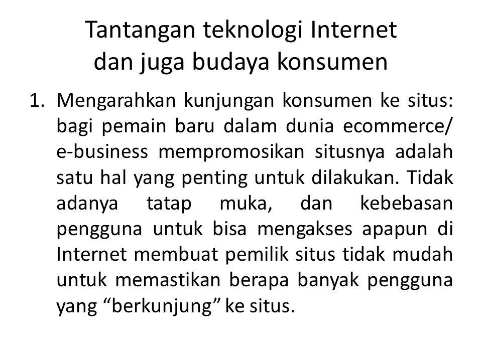 Tantangan teknologi Internet dan juga budaya konsumen