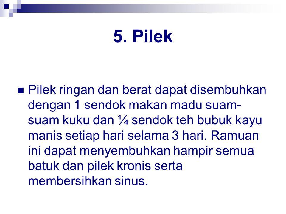 5. Pilek