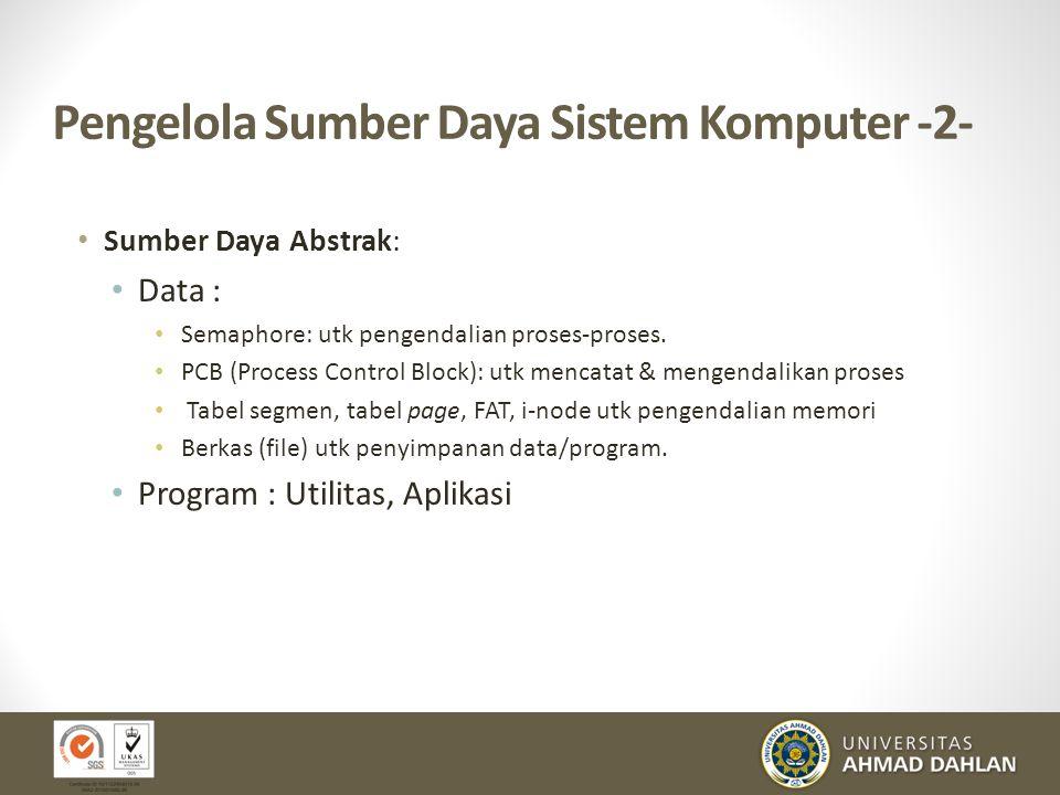 Pengelola Sumber Daya Sistem Komputer -2-