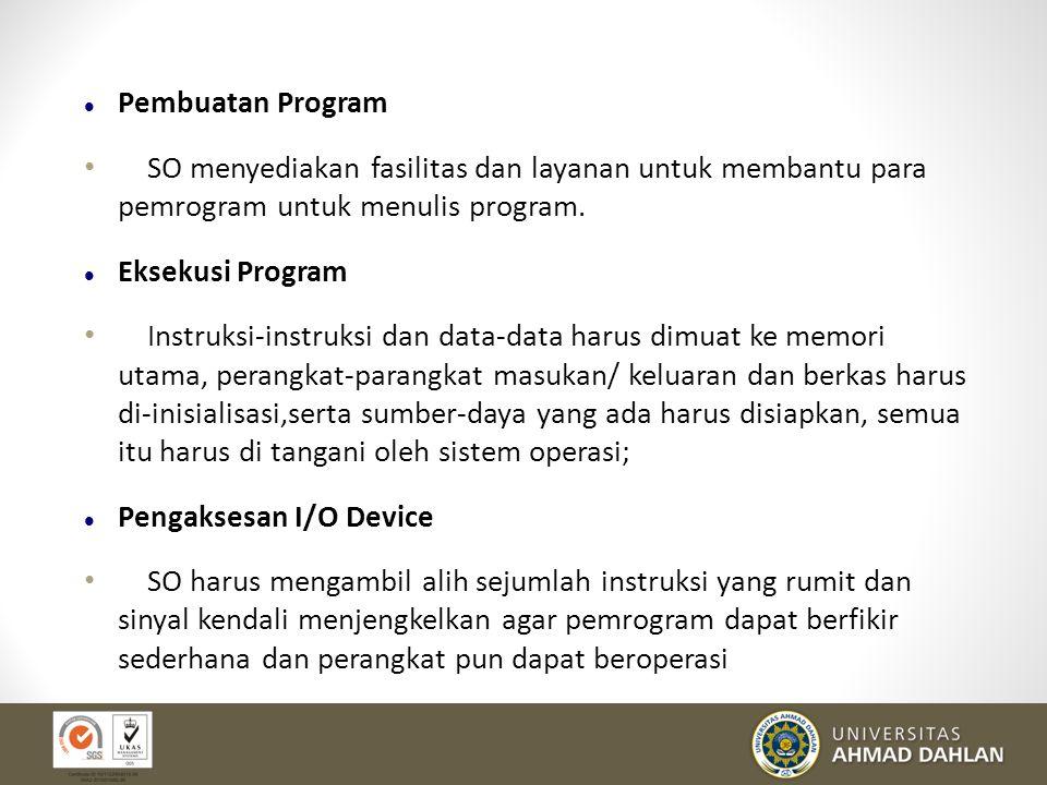 Pembuatan Program SO menyediakan fasilitas dan layanan untuk membantu para pemrogram untuk menulis program.
