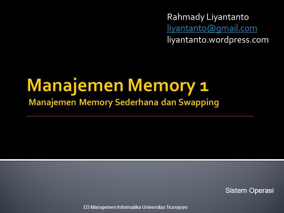 Manajemen Memory 1 Manajemen Memory Sederhana dan Swapping