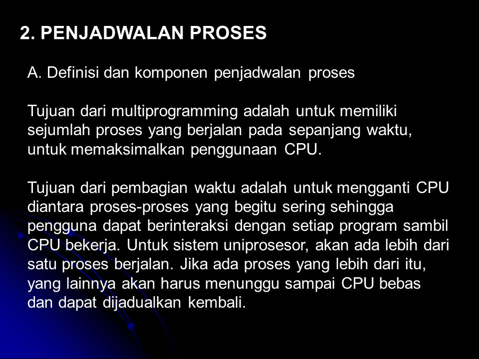 2. PENJADWALAN PROSES A. Definisi dan komponen penjadwalan proses