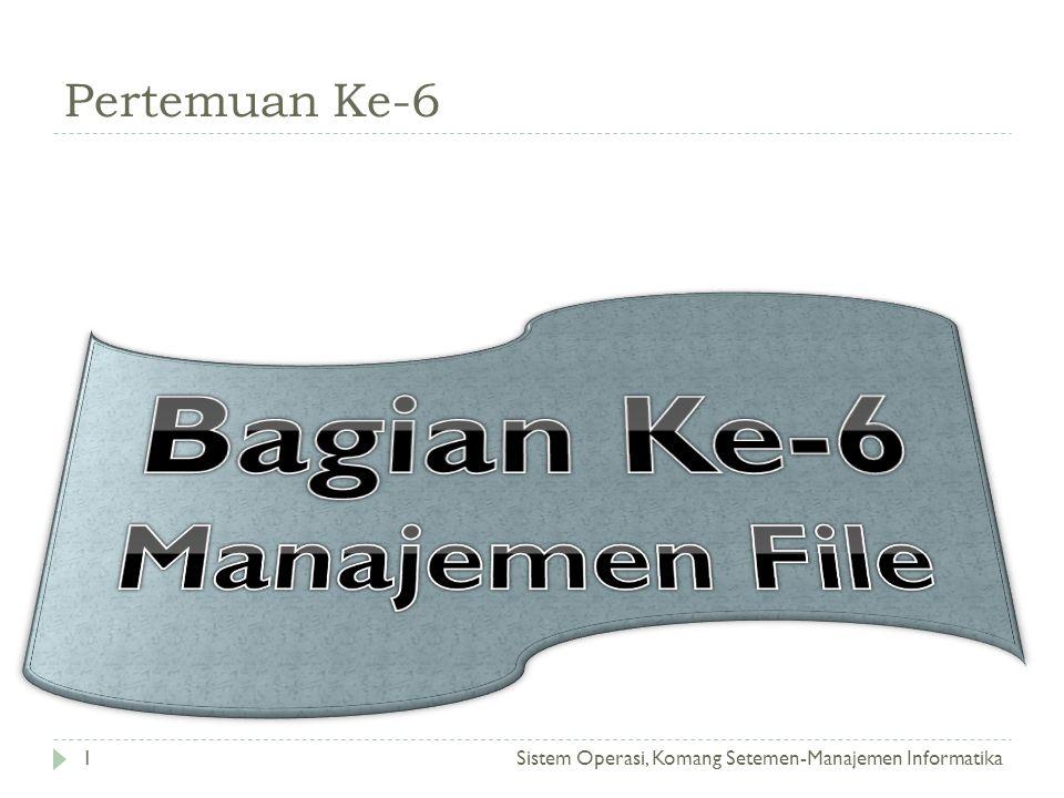 Bagian Ke-6 Manajemen File Pertemuan Ke-6
