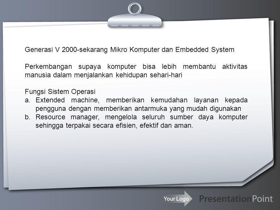 Generasi V 2000-sekarang Mikro Komputer dan Embedded System