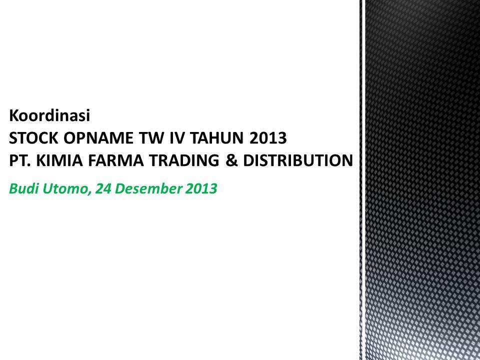 Koordinasi STOCK OPNAME TW IV TAHUN 2013 PT