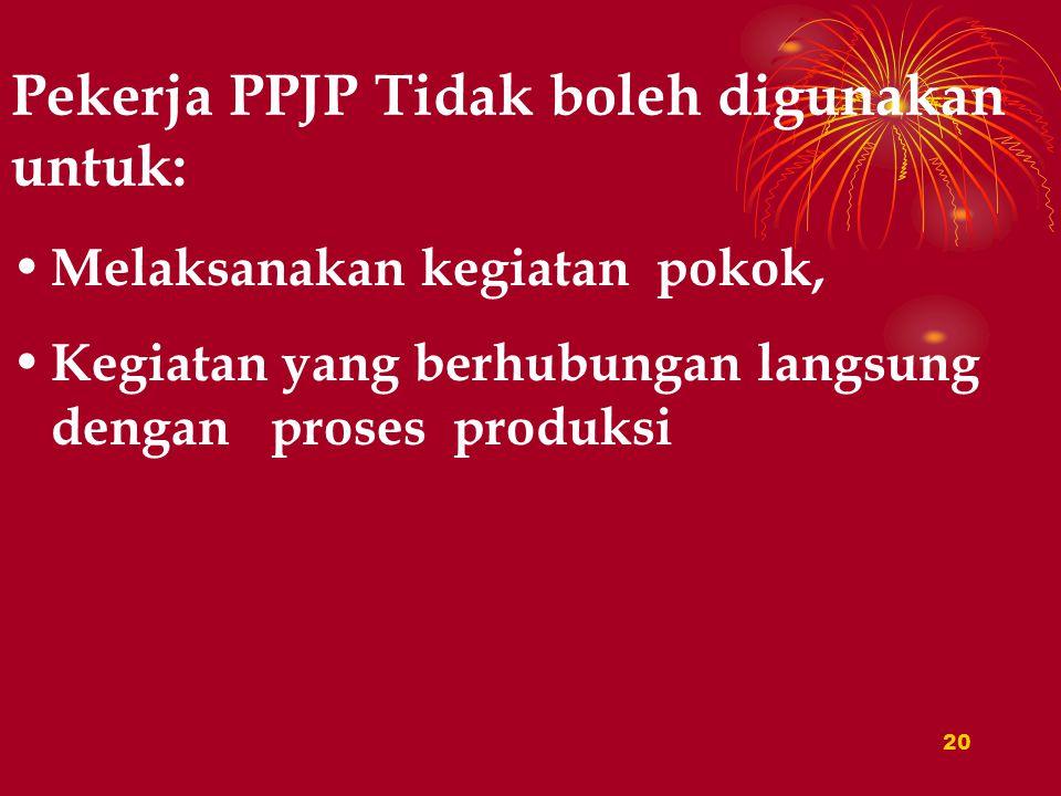 Pekerja PPJP Tidak boleh digunakan untuk: