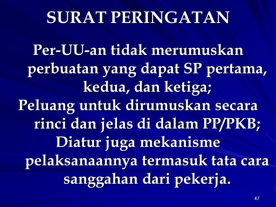 Peluang untuk dirumuskan secara rinci dan jelas di dalam PP/PKB;