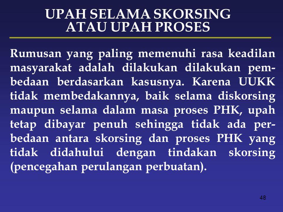 UPAH SELAMA SKORSING ATAU UPAH PROSES
