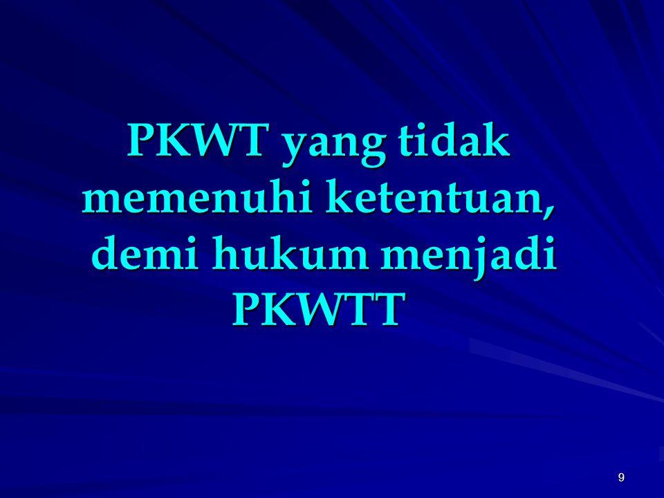 PKWT yang tidak memenuhi ketentuan, demi hukum menjadi PKWTT