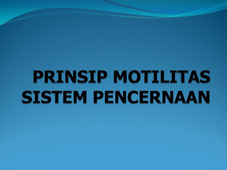 PRINSIP MOTILITAS SISTEM PENCERNAAN