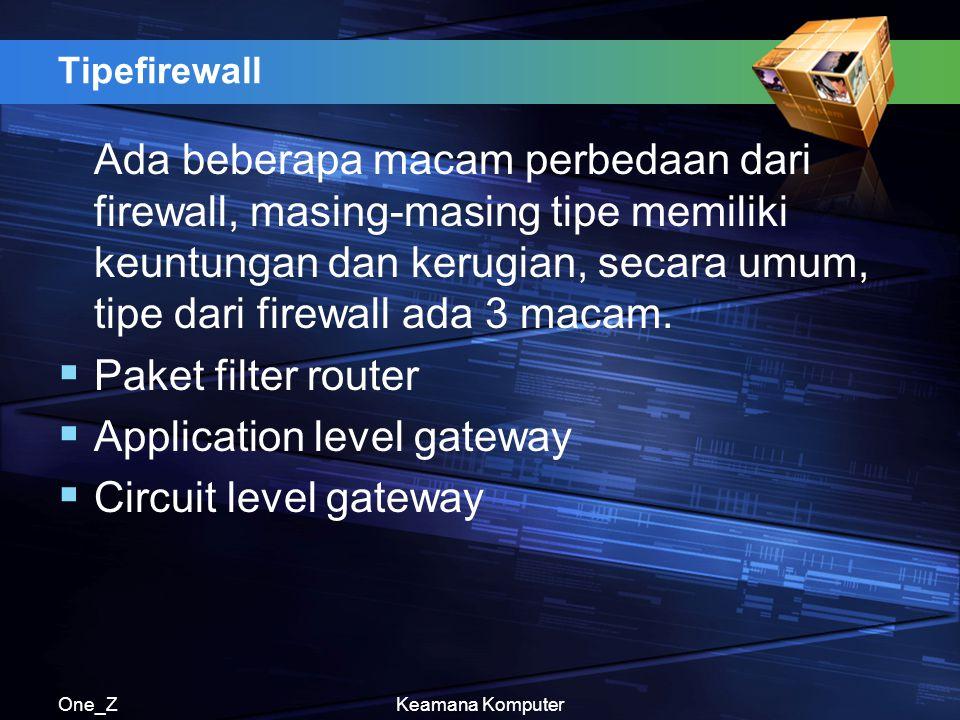 Application level gateway Circuit level gateway