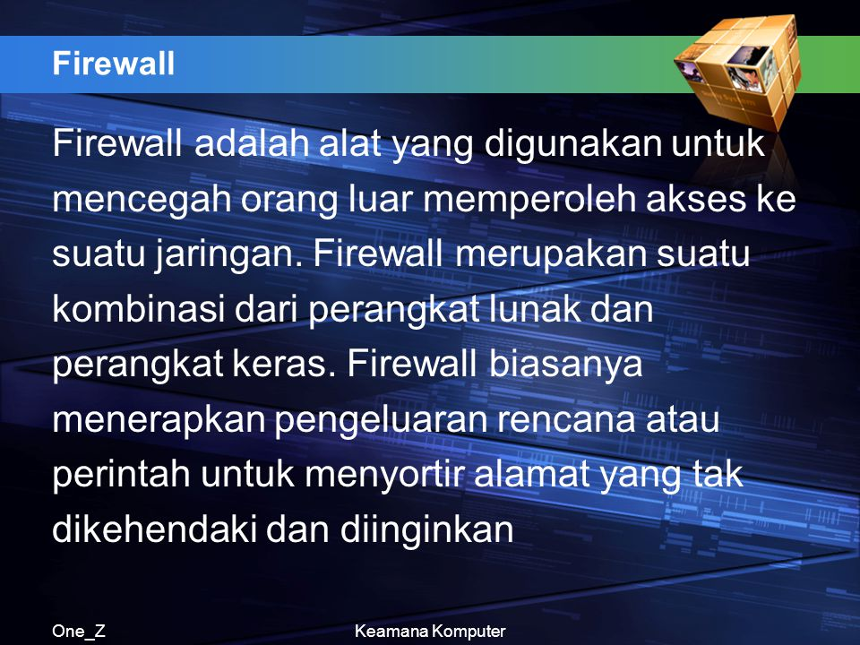 Firewall adalah alat yang digunakan untuk