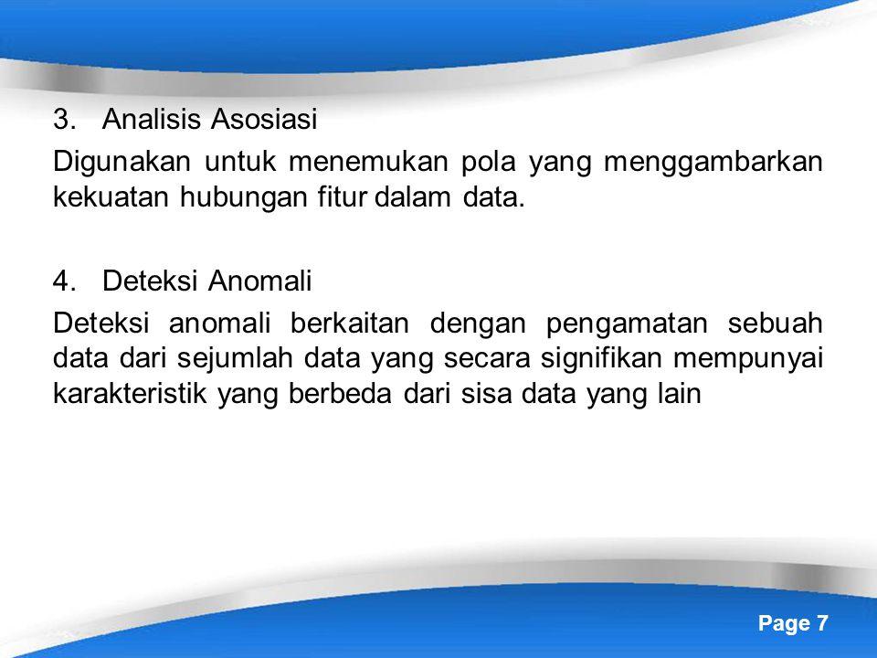 Analisis Asosiasi Digunakan untuk menemukan pola yang menggambarkan kekuatan hubungan fitur dalam data.