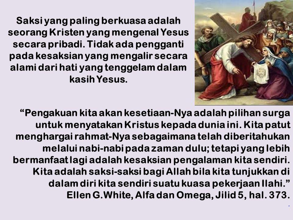 Ellen G.White, Alfa dan Omega, Jilid 5, hal. 373.