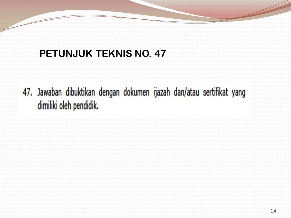 PETUNJUK TEKNIS NO. 47