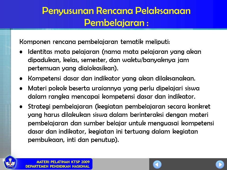 Penyusunan Rencana Pelaksanaan Pembelajaran :