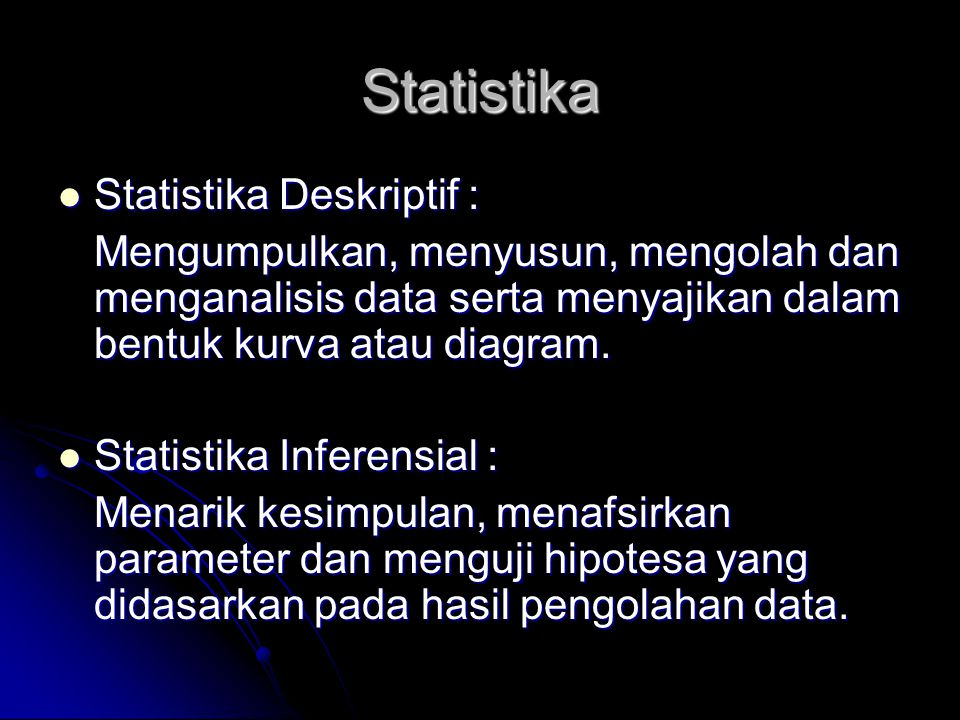 Statistika Statistika Deskriptif :