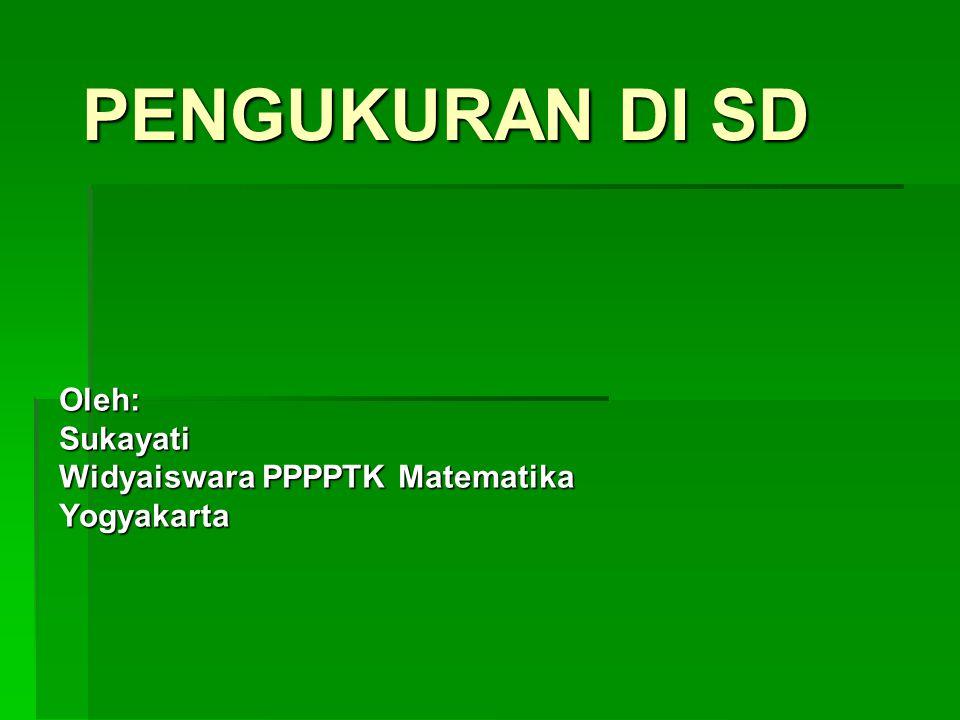 Oleh: Sukayati Widyaiswara PPPPTK Matematika Yogyakarta