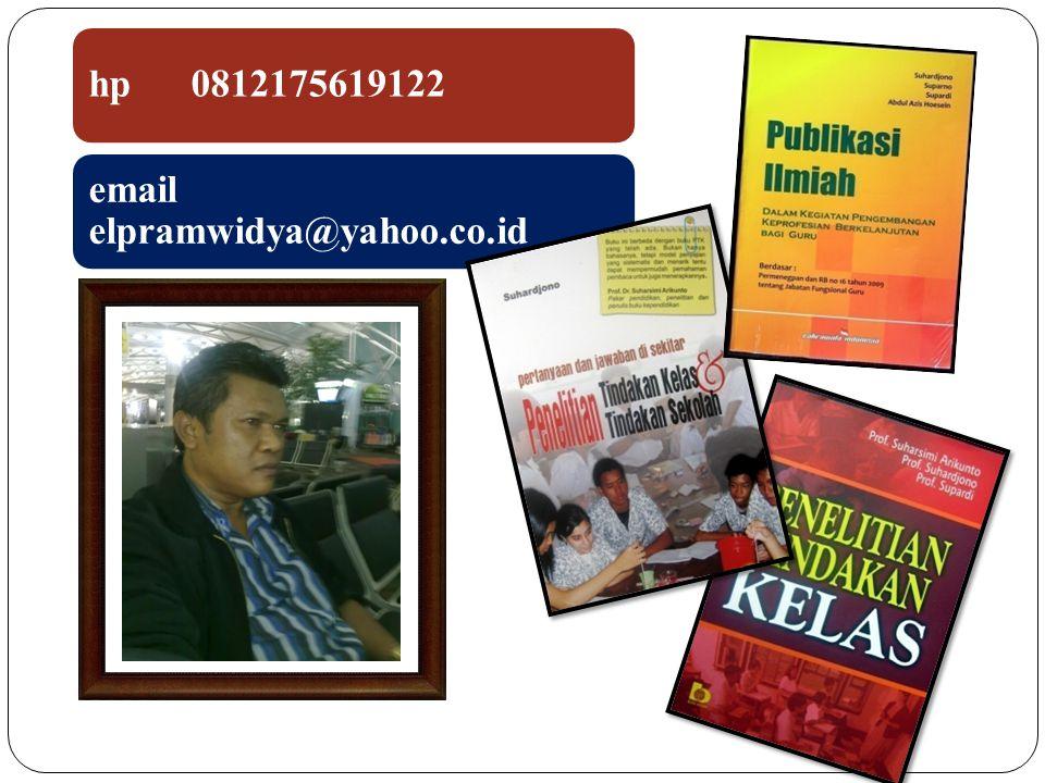 hp 0812175619122 email elpramwidya@yahoo.co.id
