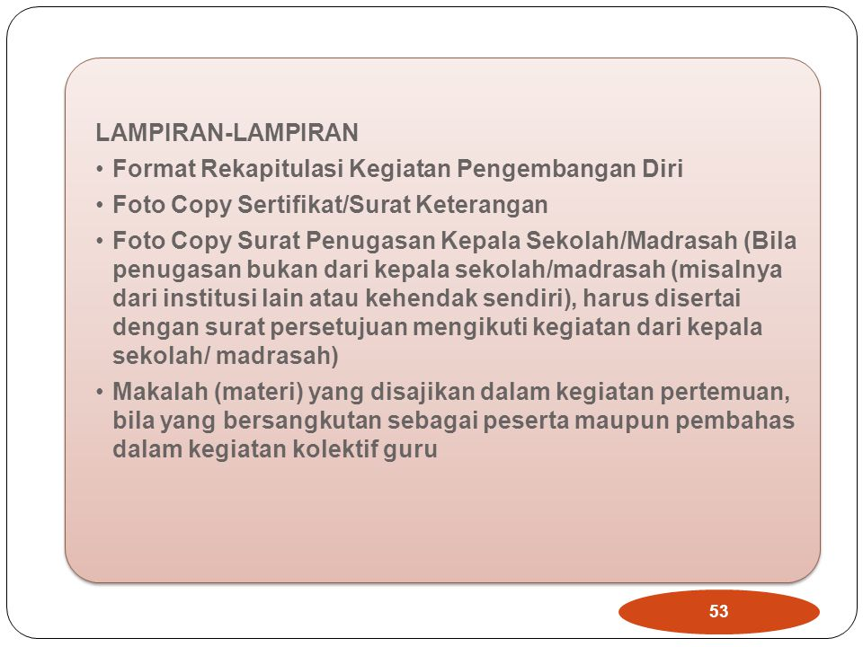 LAMPIRAN-LAMPIRAN Format Rekapitulasi Kegiatan Pengembangan Diri. Foto Copy Sertifikat/Surat Keterangan.
