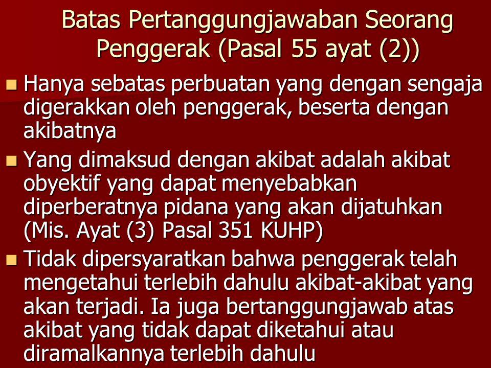 Batas Pertanggungjawaban Seorang Penggerak (Pasal 55 ayat (2))