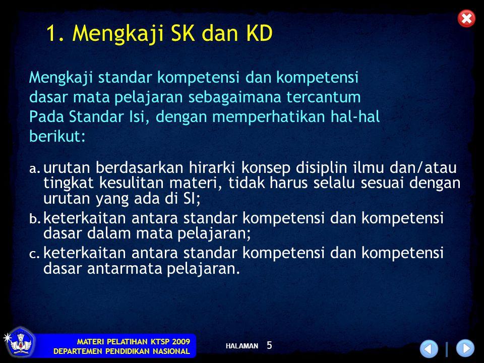 1. Mengkaji SK dan KD Mengkaji standar kompetensi dan kompetensi