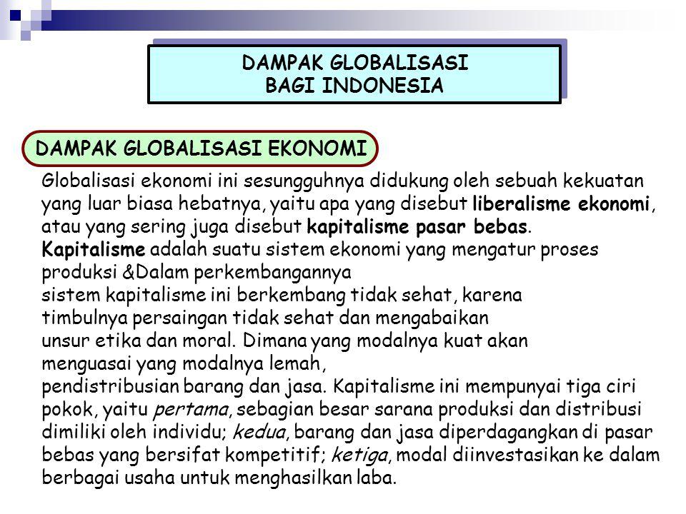 DAMPAK GLOBALISASI BAGI INDONESIA. DAMPAK GLOBALISASI EKONOMI.
